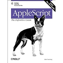 AppleScript: The Definitive Guide (Definitive Guides) by Matt Neuburg (2003-12-04)