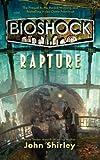bioshock rapture by shirley john 2012 mass market paperback