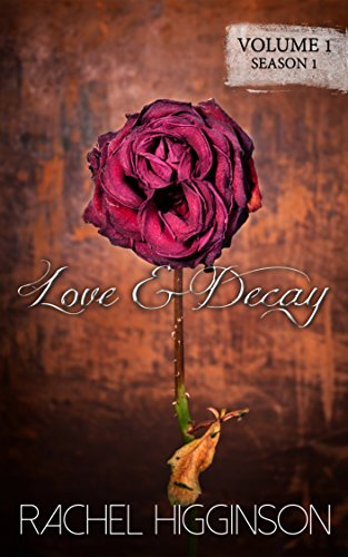 Love and Decay, Volume One: A dystopian Romance Series (English Edition)
