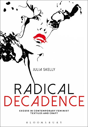 Radical Decadence: Excess in Contemporary Feminist Textiles and - Adult Kostüm Julia