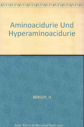 Aminoacidurie Und Hyperaminoacidurie (Bibliotheca Paediatrica)
