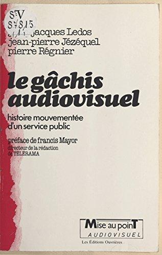 Télécharger en ligne Le gâchis audiovisuel : histoire mouvementée d'un service public epub pdf