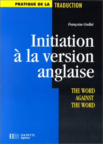 Initiation  la version anglaise. The word against the word