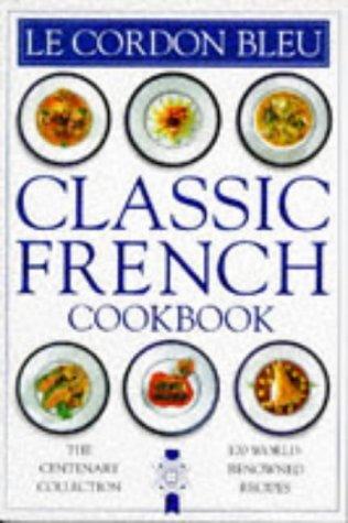 Cordon Bleu Classic French Cookbook (Classic cookbook)