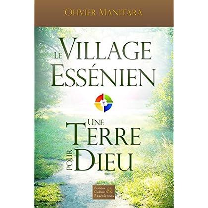 Le Village Essénien: Une terre pour Dieu (Livre Étude)