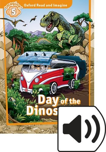 Oxford Read And Imagine 5. Day Of The Dinosaurs (+ MP3)