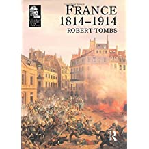 France 1814 - 1914 (Longman History of France) by Tombs, Robert (July 17, 1996) Paperback