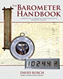 The Barometer Handbook: A Modern Look at Barometers and Applications of Barometric Pressure (English Edition)
