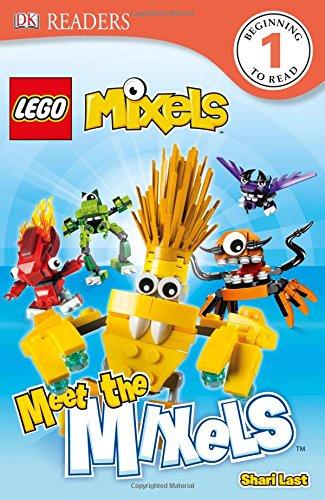 DK Readers L1: Lego Mixels: Meet the Mixels (DK Readers: LEGO Mixels: Beginning to Read 1)