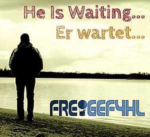 He Is Waiting... (Er wartet...)