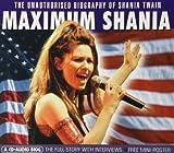 Maximum Shania [Audio Biography] by Shania Twain (1999-08-09) -