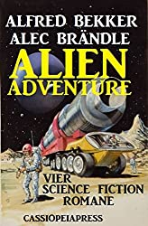 Alien Adventure: Vier Science Fiction Romane