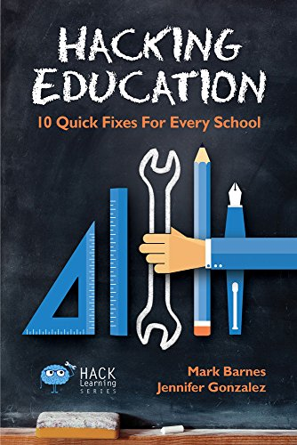 Hacking Education: 10 Quick Fixes for Every School (Hack Learning Series) (English Edition) (Education Hacking)