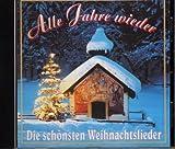 Alle Jahre wieder. Die schönsten Weihnachtslieder