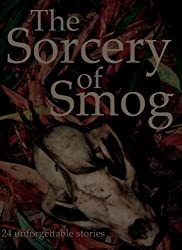 The Sorcery of Smog: 24 unforgettable stories