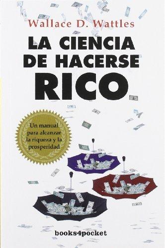 La ciencia de hacerse rico (Books4pocket) por WALLACE D. WATTLES