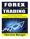 Forex Trading: Technische & mentale Strategien für erfolgreiches Trading