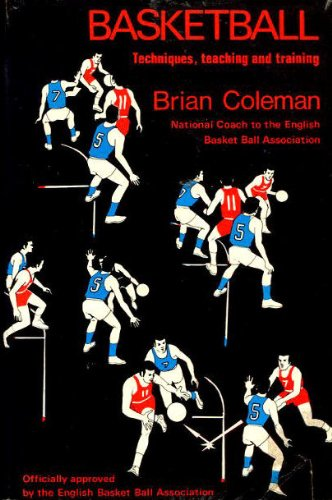 Basketball: Techniques, Teaching and Training por Brian E. Coleman