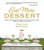 Image de Eat More Dessert: More than 100 Simple-to-Make & Fun-to-Eat Baked Goods From the Baker to the Stars
