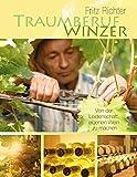Traumberuf Winzer: Von der Leidenschaft, eigenen Wein zu machen
