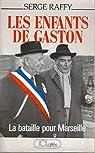 Les Enfants de Gaston : La bataille pour Marseille par Raffy