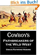 Cowboys,  Pathbreakers of  the Wild West (1911) (English Edition)