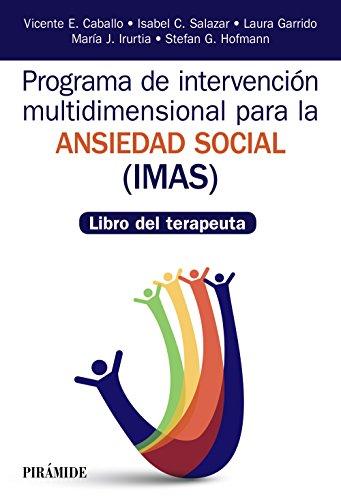 Programa de Intervención multidimensional para la ansiedad social (IMAS): Libro del terapeuta (Manuales Prácticos)