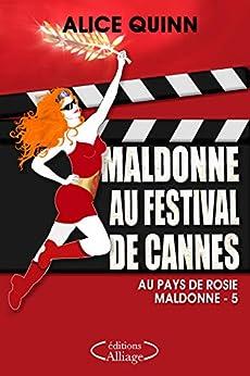 Maldonne au Festival de Cannes d'Alice Quinn - Editions Alliage