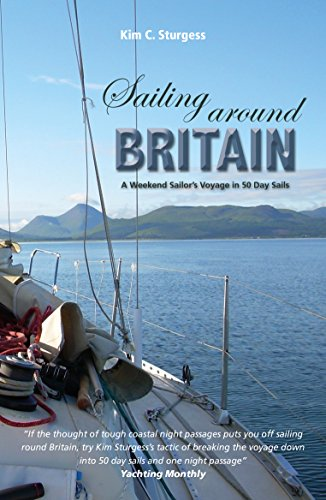 Image of Sailing Around Britain: A Weekend Sailor's Voyage in 50 Day Sails (Making Waves Book 5)