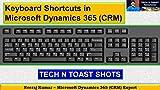 Keyboard Shortcuts in Microsoft Dynamics 365 (CRM): TECH N TOAST SHOTS