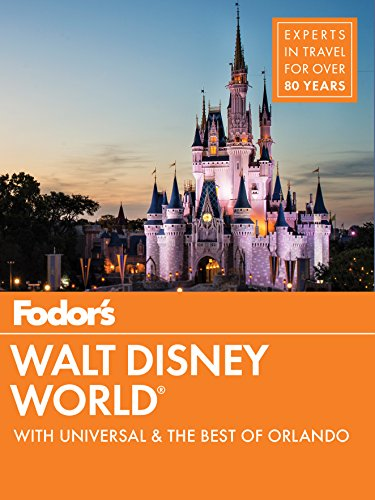 Fodor's Walt Disney World: With Universal & the Best of Orlando (Fodor's Travel Guide)