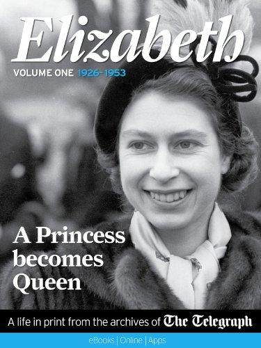Elizabeth - 1926-1953 - A Princess Becomes Queen (English Edition) Queen Elizabeth 1953