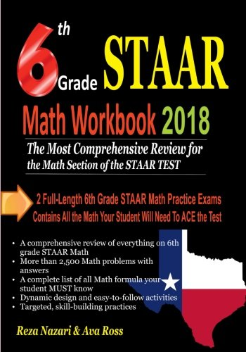 6th Grade STAAR Math Workbook 2018: The Most Comprehensive Review for the Math Section of the STAAR TEST