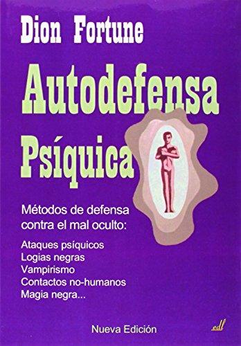 Autodefensa Psiquica/ Psychic self-defense par  DION FORTUNE