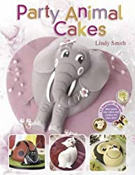 Party Animal Cakes: 15 Fantastic Designs by Lindy Smith (2006-03-13)