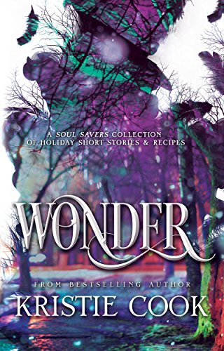 Wonder: A Soul Savers Collection of Holiday Short Stories & Recipes (English Edition) (Halloween Dora S)