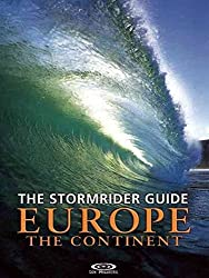 [The Stormrider Guide Europe - The Continent: North Sea Nations - France - Spain - Portugal - Italy - Morocco] (By: Bruce Sutherland) [published: November, 2006]