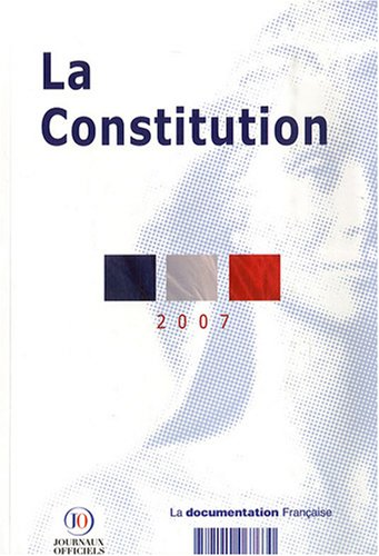 La Constitution du 4 octobre 1958 : Texte mis à jour au 1er juin 2007