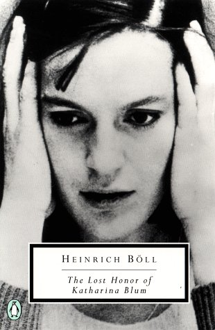The Lost Honor of Katharina Blum: Or'how Violence Develops And Where IT Can Lead' (Penguin Classics) por Heinrich Boll