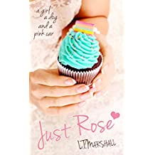 Just Rose: A Standalone Novel