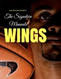 The Signature Manuals: Wings: the Definitive Basketball Self-traning Program: 2