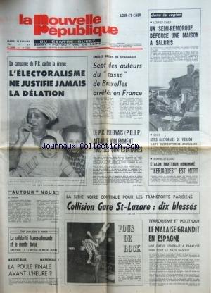 NOUVELLE REPUBLIQUE (LA) [No 11053] du 10/02/1981 - LA CAMPAGNE DU PC CONTRE LA DROGUE / L'ELECTORALISME NE JUSTIFIE JAMAIS LA DELATION - EMULES BELGES DE SPAGGIARI / 7 DES AUTEURS DU CASSE DE BRUXELLES ARRETES EN FRANCE - LE PC POLONAIS ATTAQUE VIOLEMENT TOUS LES CONTESTAIRES - LA SOLIDARITE FRANCO-ALLEMAND ET LE MONDE DIVISE PAR DUFAU - TERRORISME ET POLITIQUE / LE MALAISE GRANDIT EN ESPAGNE - LISTES ELECTORALES DE VIERZON