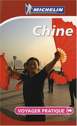 CHINE 28025 - VOYAGER PRATIQUE MICHELIN (PRATIQUES/PRAKT. MICHELIN)