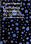 Derni�res nouvelles du cosmos, tome 1...