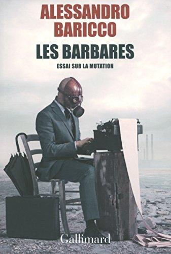 Les barbares : Essai sur la mutation by Alessandro Baricco (2014-10-30)