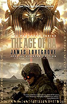 The Age of Ra: Special Edition (Pantheon Book 1) by [Lovegrove, James]