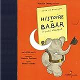 Histoire de Babar, le petit éléphant (Contes et opéras)