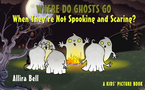Where Do Ghosts Go When They're Not Spooking and Scaring?: A Kids' Picture Book (English Edition)