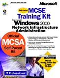 Image de MCSE Training Kit Microsoft Windows 2000. Network Infrastructure Administration (CD-ROM Included)