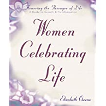The Women Celebrating Life: A Guide to Growth and Transformation